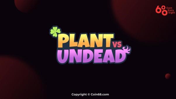 Tìm hiểu game Plant vs Undead (PVU) là gì? Thông tin và hướng dẫn chơi game Plant vs Undead