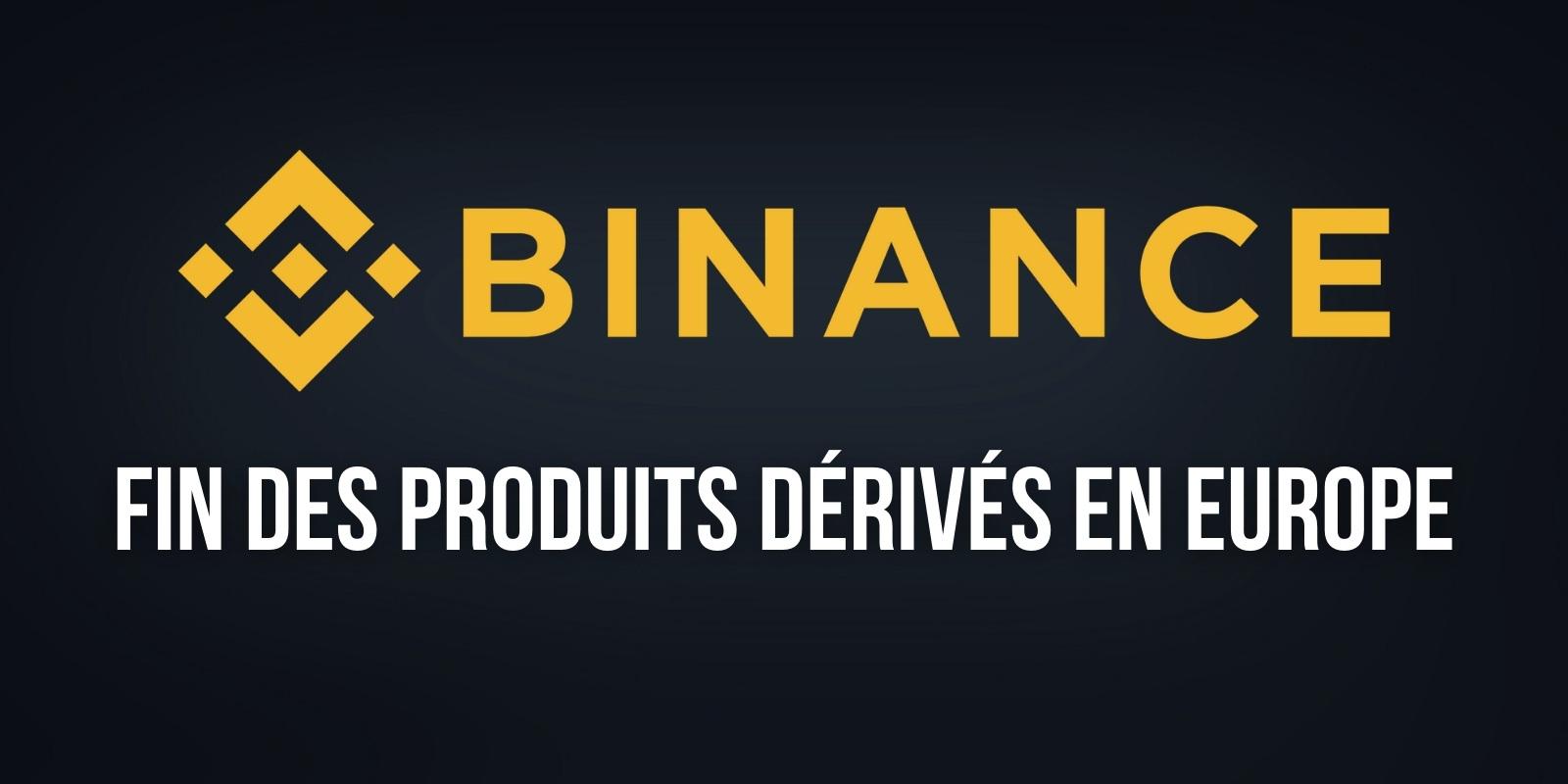 Binance interrompt son offre de produits dérivés dans 3 pays européens – Des mesures à venir pour la France ?