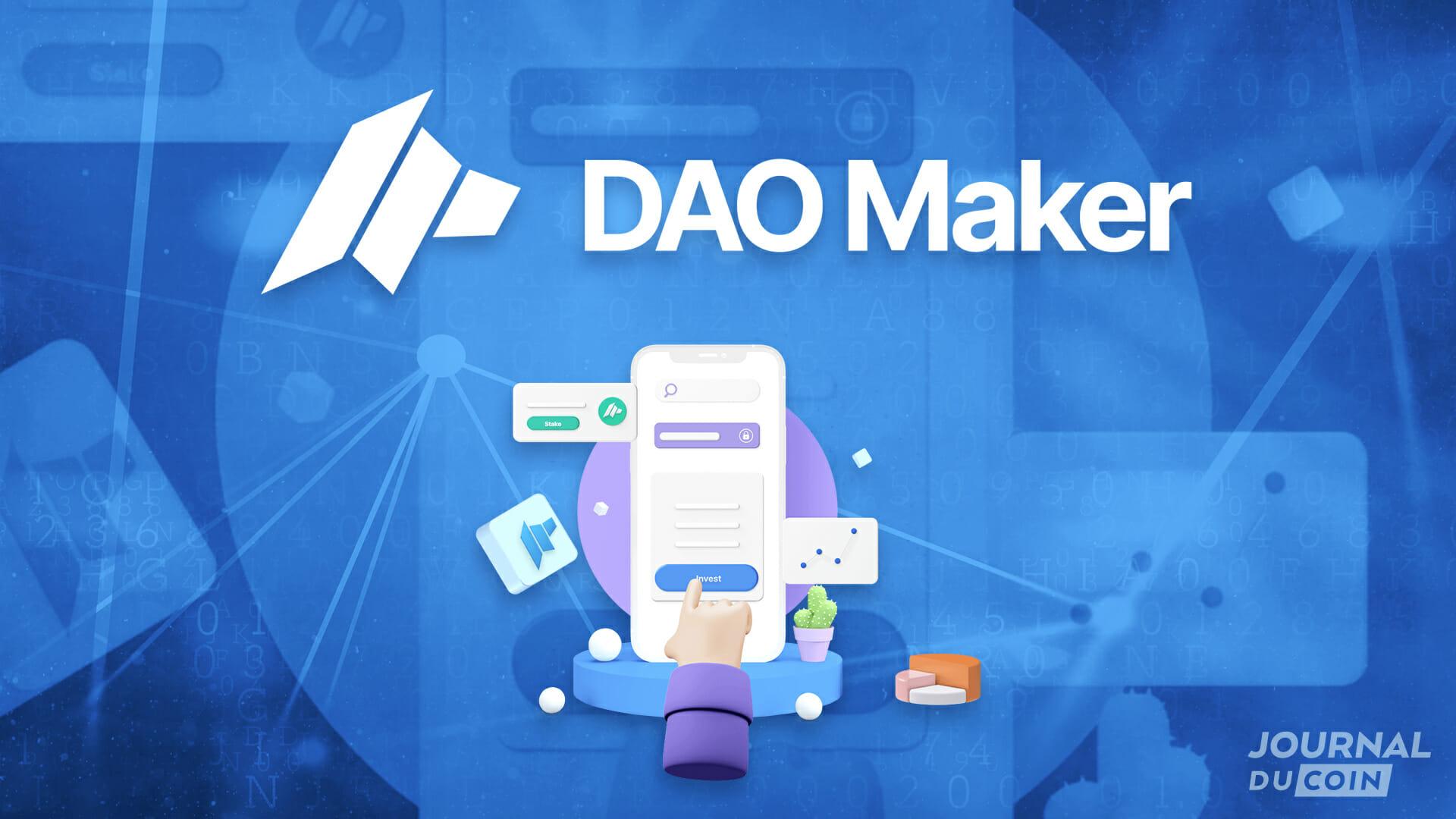 DAO Maker : la plateforme qui apporte à l'investissement crypto, une portée universelle