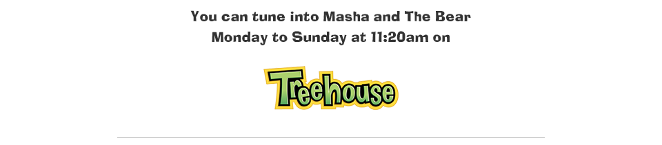 Tune into Masha and the Bear on Treehouse