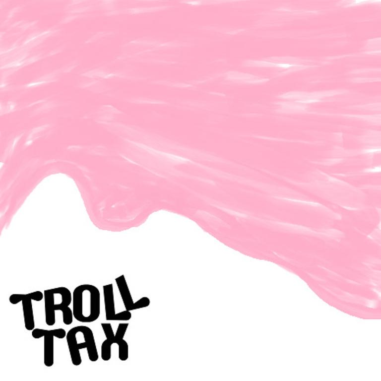Troll Tax