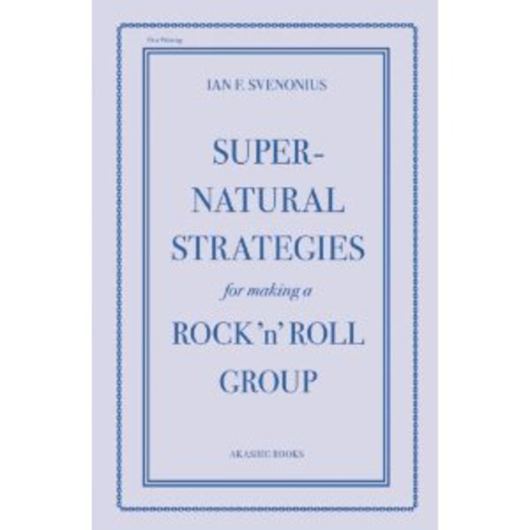 Supernatural Strategies for Making a Rock 'n' Roll Group: a how-to guide