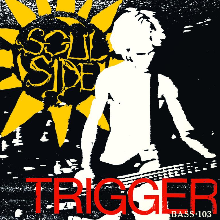 Trigger + Bass•103