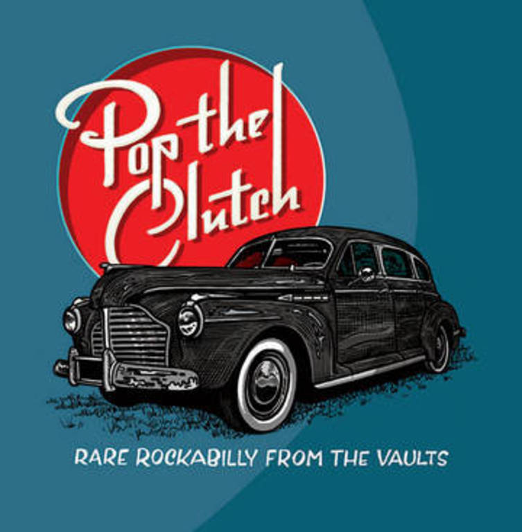 Pop the Clutch: Rare Rockabilly from the Vaults