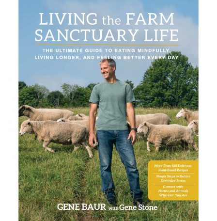 Book cover of Living the Farm Sanctuary Life: The Ultimate Guide to Eating Mindfully, Living Longer, and Feeling Better Every Day