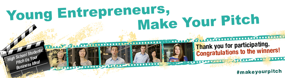 Young Entrepreneurs, Make Your Pitch.  High School Students: Pitch Us Your Business Idea! Thank you for participating. Congratulations to the winners! #makeyourpitch