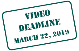 Video Deadline March 22, 2019