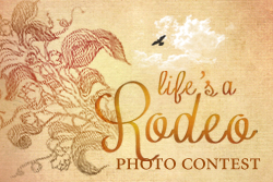 Life's a Rodeo Photo Contest