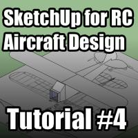 SketchUp for RC Aircraft Design Tutorial #4 | Flite Test