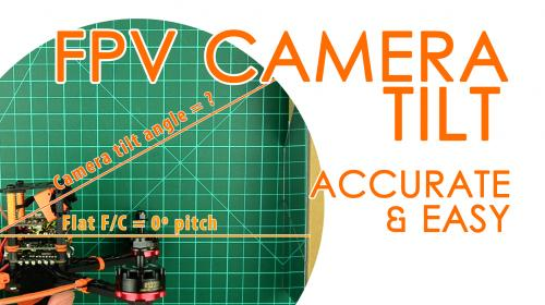 How to measure FPV camera tilt accurately