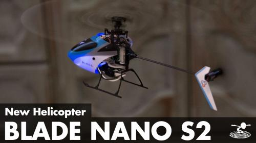 New Micro Helicopter from Blade: Nano S2 Poster Image
