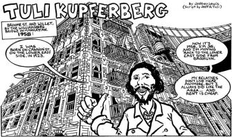 Back to His Roots: Tuli Kupferberg returns to the Lower East Side in the drawing above, which is from a chapter by Kupferberg in ?The Beats: A Graphic History,? an anthology edited by Paul Buhle. The drawing is by Jeffrey Lewis. [click for larger version]