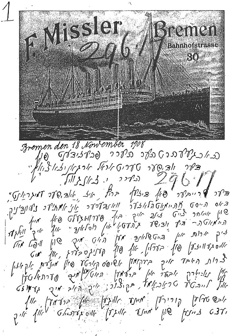 The postcard of Friedrich Missler, a travel agent in Bremmen who sent migrants from Germany to the United States, Canada, South America, and South Africa. The writer of the letter is Alter Perling, a homeless wandering Jew, to ITO president Israel Zangwill, 1908. (p. 91)
