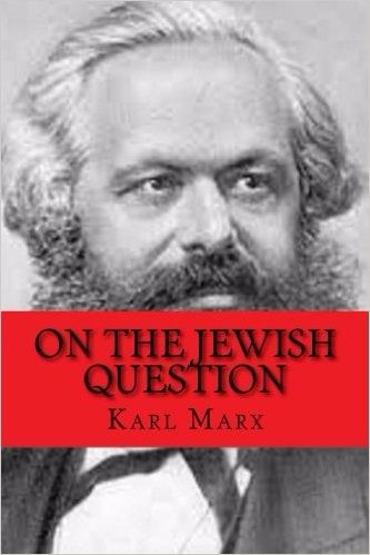 "In ""On the Jewish Question,"" Karl Marx wrote about the social and economic role of the Jewish group in Europe."