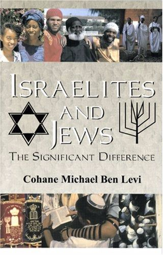 "Distinction:  ""Israelites and Jews: The Significant Difference,"" a book published in 1997 by Cohane Michael Ben Levi makes a clear distinction between the religious practices of Judaism and the traditions of the Hebrew Israelites."