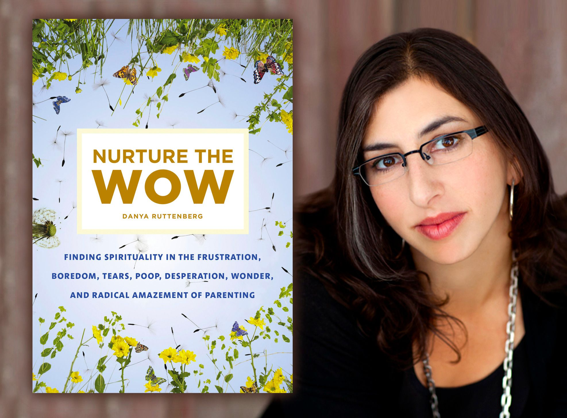 "Danya Ruttenberg, author of ""Nurture the Wow"""
