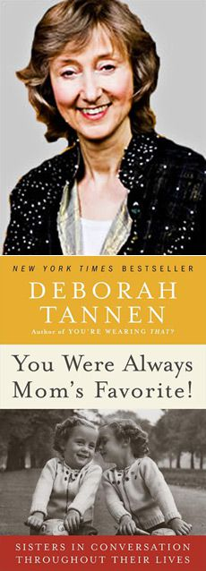 Author Deborah Tannen?s book on sisters is now available in paperback.