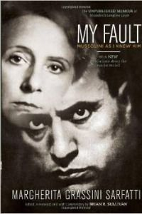 """""""My Fault: Mussolini As I Knew Him"""""""