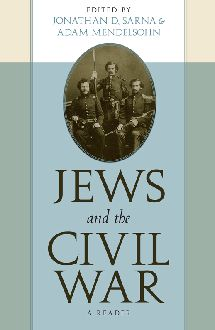 ?Jews and the Civil War: A Reader? edited by Jonathan D. Sarna and Adam Mendelsohn.