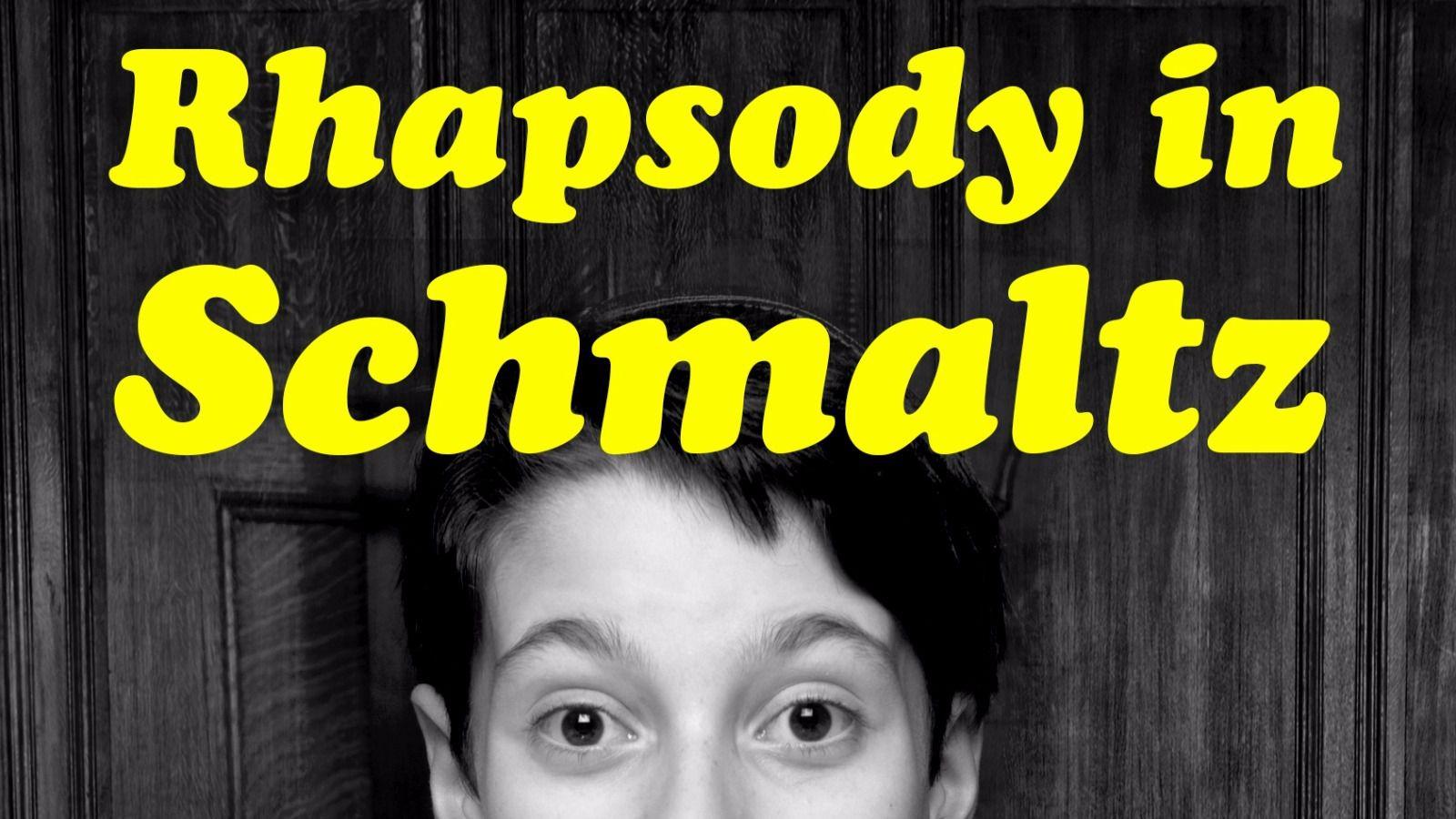 'Rhapsody in Schmaltz'