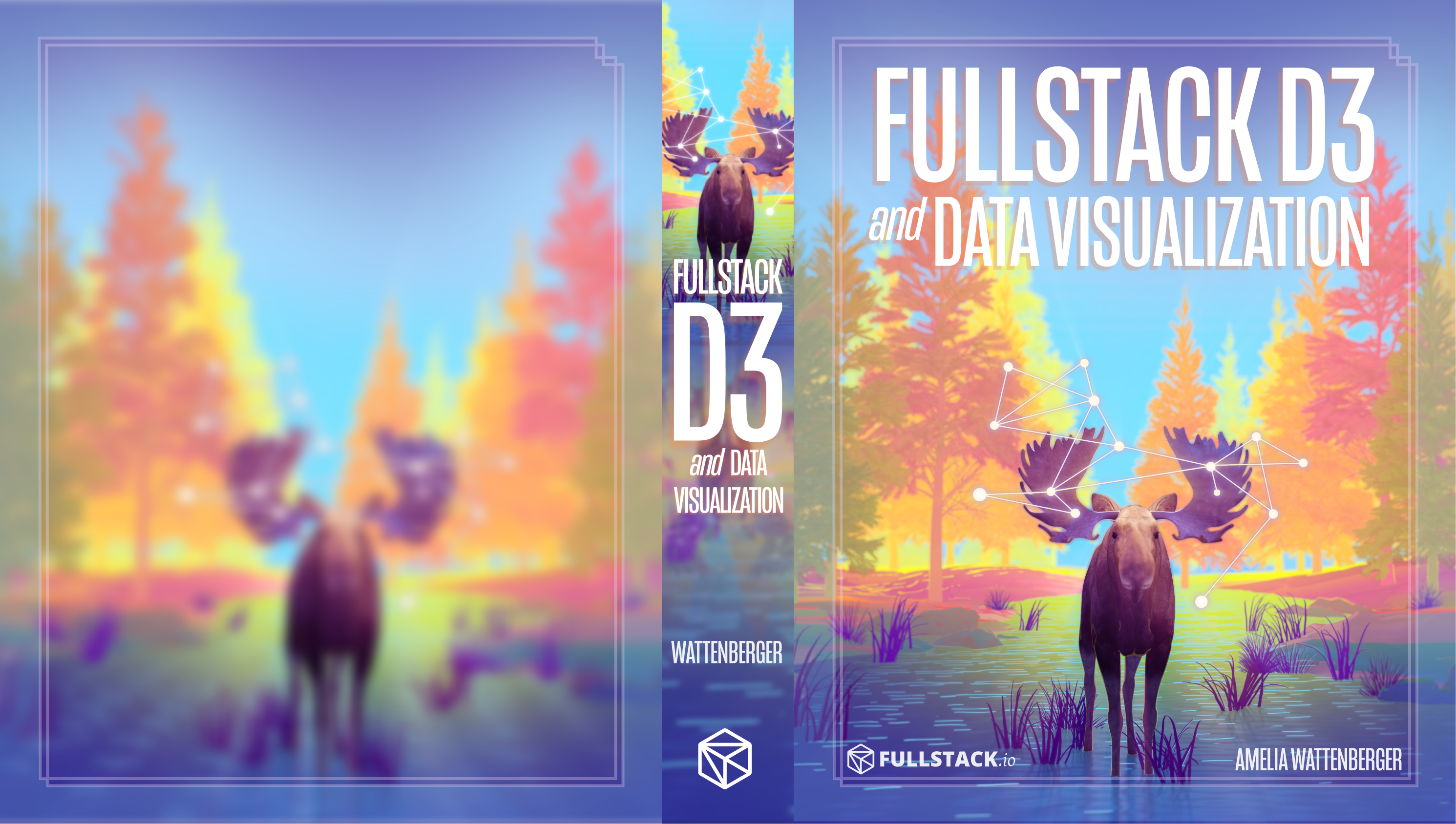 Fullstack D3 and Data Visualization: The Complete Guide to