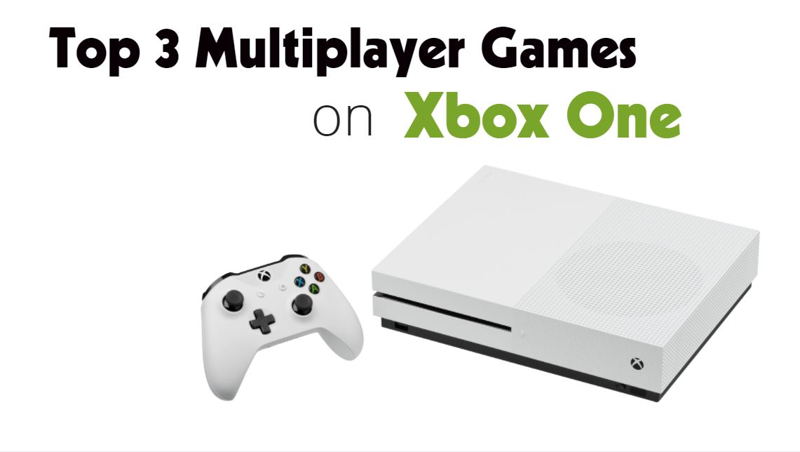 Top 3 Multiplayer Games on Xbox One