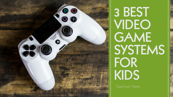 3 Best Video Game Systems For Kids