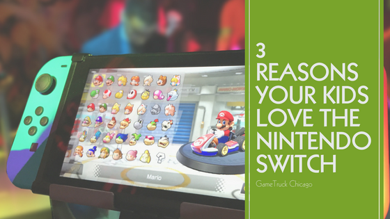 3 Reasons Your Kids Love The Nintendo Switch