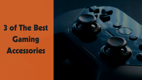 3 of The Best Gaming Accessories