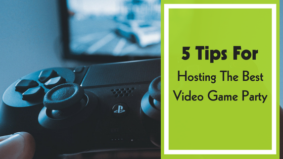 5 Tips For Hosting The Best Video Game Party