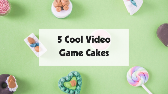 5 Cool Video Game Cakes