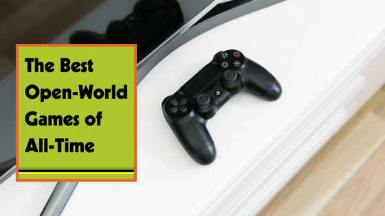 The Best Open-World Games of All-Time!