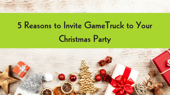 5 Reasons to Invite GameTruck to Your Christmas Party