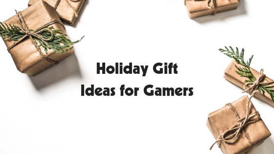 Holiday Gift Ideas for Gamers