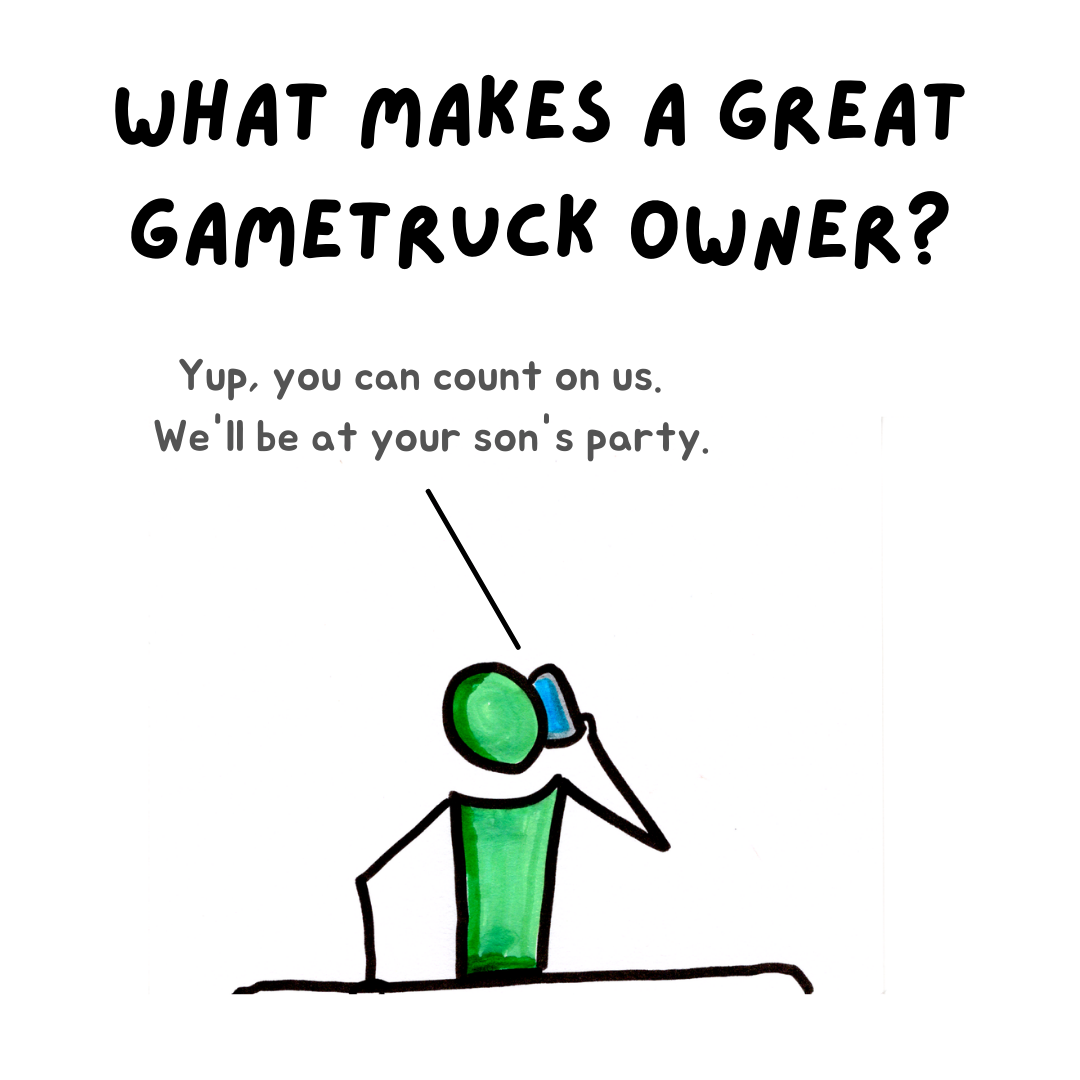 What makes a Great GameTruck Owner? One word.
