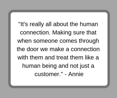 Its really all about the human connection. Making sure that when someone comes through the door we make a connection with them and treat them like a human being and not just a customer. Annie 400x335 Go To Team | Touch Worldwide   Starbucks Appreciation