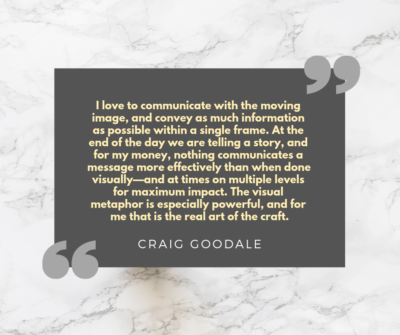 Craig Quote 400x335 Columbia, South Carolina   Director of Photography   Craig Goodale