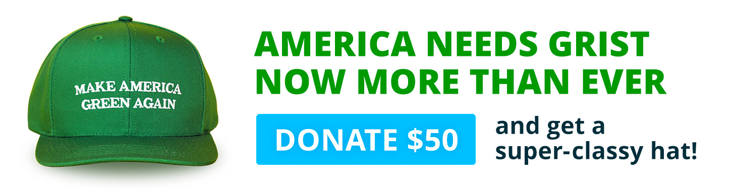 Donate to Grist!