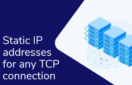 Static IP addresses for any TCP connection