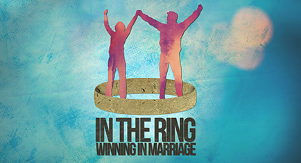 In the Ring: Winning in Marriage