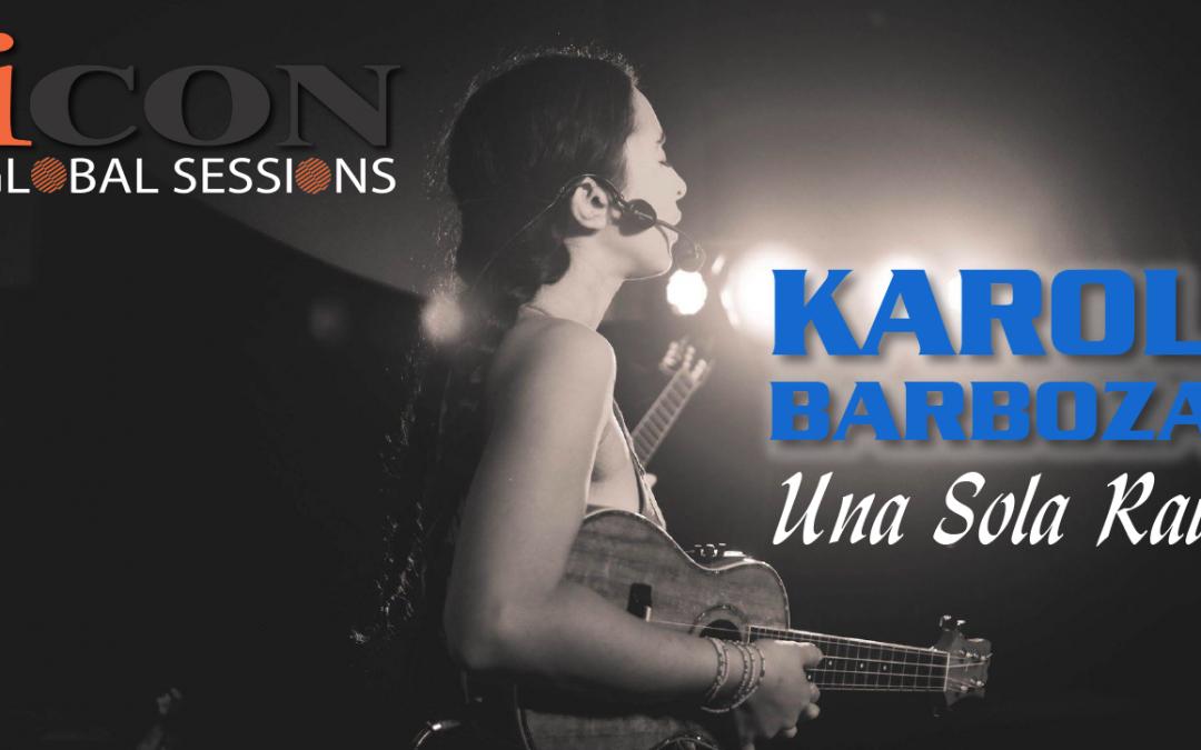 Icon Global Sessions Karol Barboza Una Sola Raiz