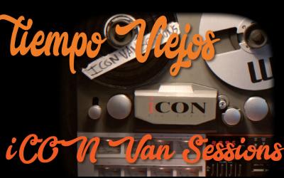 iCON Van Sessions: Tiempos Viejos