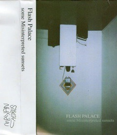 Flash Palace, some Misinterpreted sunsets cassette