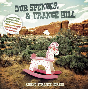 album cover for Dub Spencer & Trance Hill's Riding Strange Horses