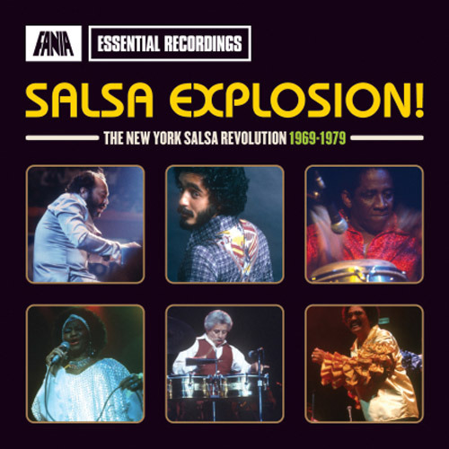 Salsa Explosion: The New York Salsa Revolution 1969  1979 Fania Strut