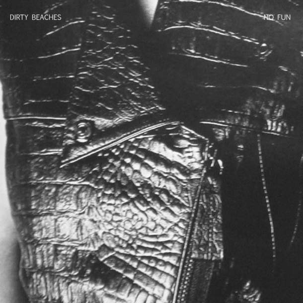 Dirty Beaches No Fun 7""