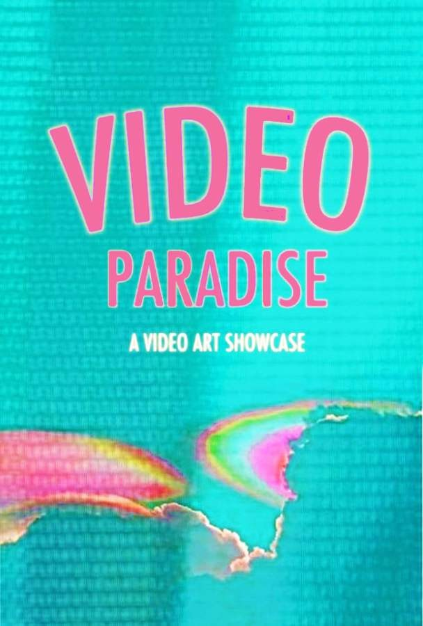 video paradise: a video art showcase