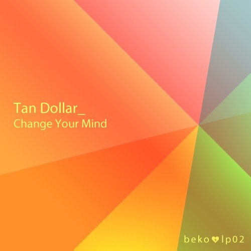 tan dollar, change your mind