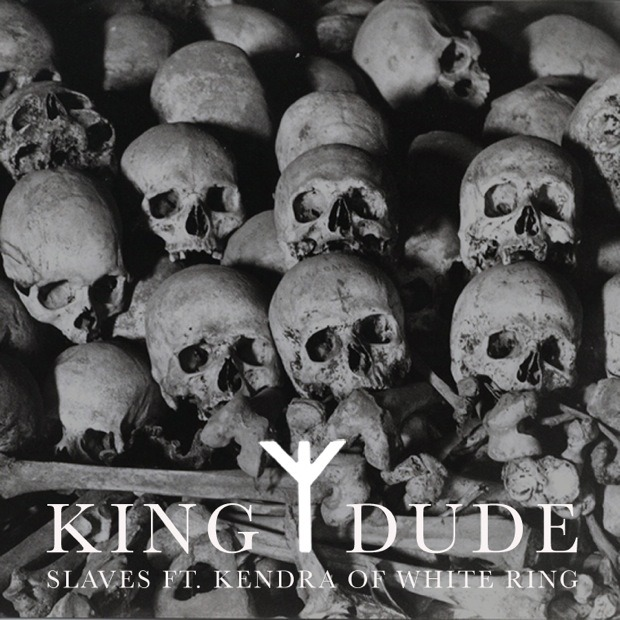 "King Dudes, ""Slaves"" (Feat. Kendra of White Rings)"