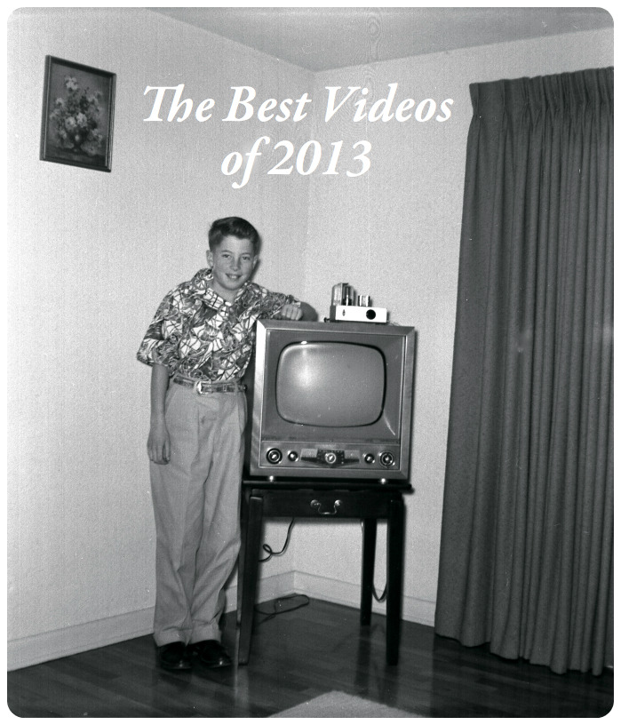 The Best Videos of 2013